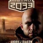 """47. """"Uniwersum Metro 2033: Do światła"""" – Andriej Diakow"""