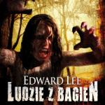 """58. """"Ludzie z bagien"""" – Edward Lee"""